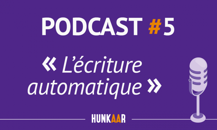podcast 5 - l'écriture automatique